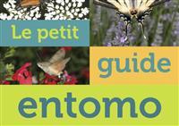 LIVRE : Le petit guide entomo - Observer et identifier les insectes
